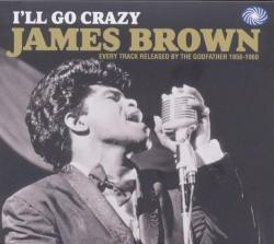 Brown, James I'll Go Crazy