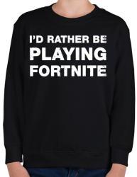 printfashion Rather Be Playing Fortnite - Gyerek pulóver - Fekete