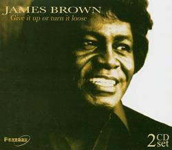 Brown, James Give It Up Or Turn It Loo