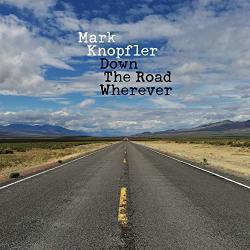 Knopfler, Mark Down The Road Wherever - facethemusic - 5 190 Ft