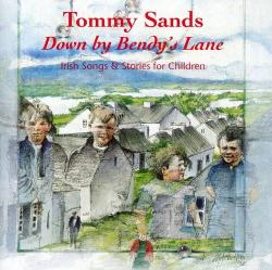Sands, Tommy Down By Bendy's Lane