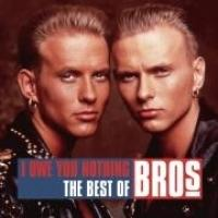Bros - I owe You nothing - Best of /CD/