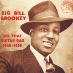 Broonzy, Big Bill Do That Guitar Rag '28-35