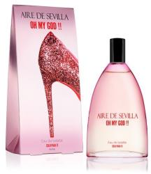 Aire de Sevilla Oh My God Aire Sevilla EDT 150ml