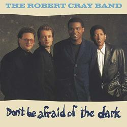 Cray, Robert Don't Be Afraid Of The