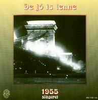 De Jó Is Lenne. . . - 1955 Slágerei - Cd -