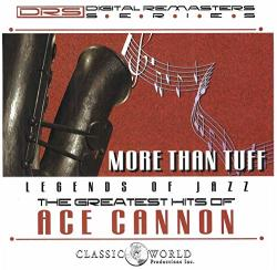 Cannon, Ace More Than Tuff