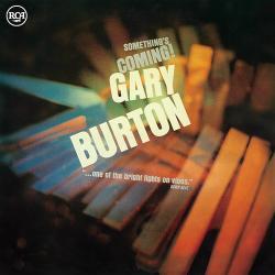 Burton, Gary Something's Coming! -ltd-