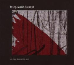 Balanya, Josep-maria Un Peu A Gauche Svp