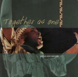Kofi Brown, Gregg Together As One