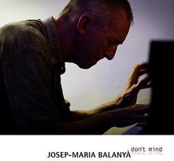 Balanya, Josep Maria DON'T MIND