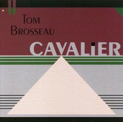 Brosseau, Tom CAVALIER