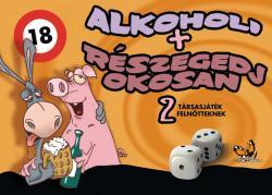Alkoholi és Részegedj okosan!