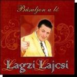 Lagzi Lajcsi: Búsuljon a ló (CD)