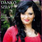 Dankó Szilvi: Csak a szívem adom (CD)