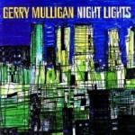 Gerry Mulligan Night Lights
