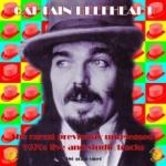 Captain Beefheart The Rarest Previously Unreleased 1970s Live And Studio Tracks