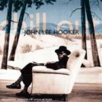 John Lee Hooker Chill Out