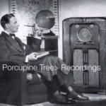 Porcupine Tree Recordings
