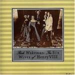 Rick Wakeman The Six Wives Of Henry VIII - livingmusic - 54,99 RON