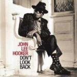 John Lee Hooker Don't Look Back