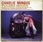 Charles Mingus Tijuana Moods