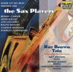Ray Brown Some Of My Best Friends Are . . . The Sax Players