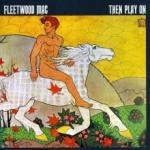 Fleetwood Mac Then Play On - livingmusic - 45,00 RON