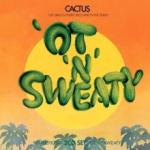 Cactus Restrictions / 'Ot 'N' Sweaty - livingmusic - 79,99 RON