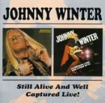 Johnny Winter Still Alive And Well/Captured Live