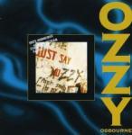 Ozzy Osbourne Just Say Ozzy