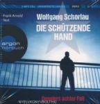 Argon Verlag Wolfgang Schorlau: Die Schützende Hand