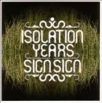 Sign SIGN (Isolation Years) - facethemusic - 3 790 Ft
