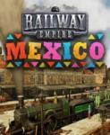 Kalypso Railway Empire Mexico DLC (PC) Software - jocuri