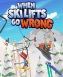 Curve Digital When Ski Lifts Go Wrong (PC) Jocuri PC
