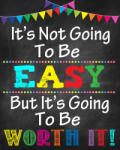 Eosette Sticker Motivational - It s not going to be easy, but it s going to be worth it! - 77x100 cm